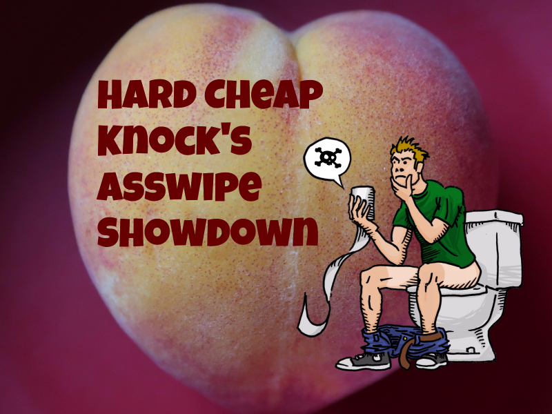 Hard Cheap Knock's Asswipe Showdown